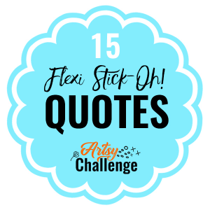 NEW - Flexi Stick-Oh! Quotes